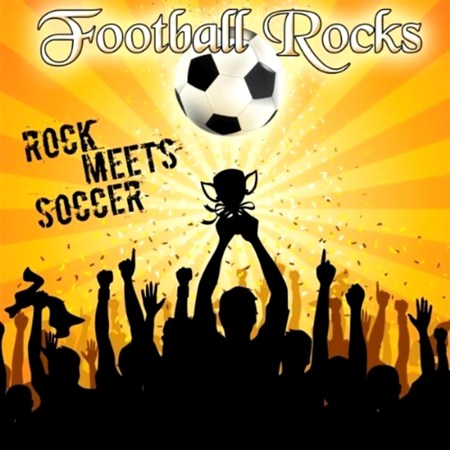 Football Rocks (Rock Meets Soccer) (2012)