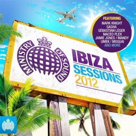Ministry of Sound - Ibiza Sessions 2012 (2012)