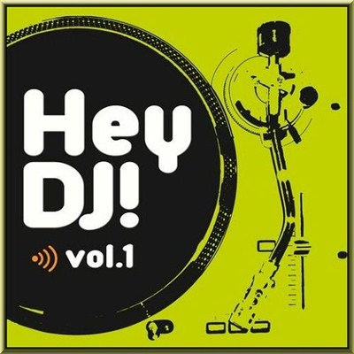 Hey DJ! Vol. 1 (2012) [Multi]