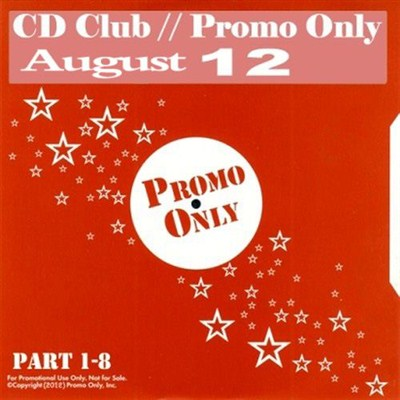 CD Club Promo Only August Part 1-8 (2012) [Multi]
