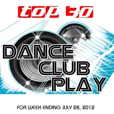Top 30 Dance Club Play (28.07.2012) [Multi]