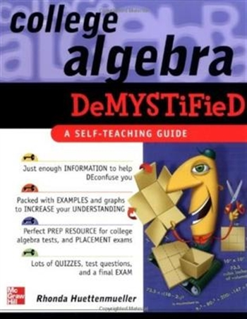 College Algebra Demystified by Rhonda Huettenmueller