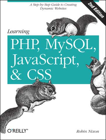 Learning PHP, MySQL, JavaScript, and CSS, Second Edition