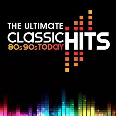 The Ultimate Classic Hits - 80's 90's Today (2CD ...