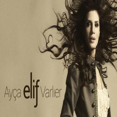 Ay�a Varl�er - Elif (2013) full alb�m indir