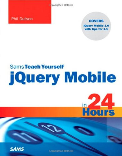 Sams Teach Yourself jQuery Mobile in 24 Hours (TRUE PDF)