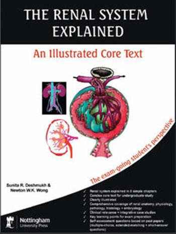 The Renal System Explained: An Illustrated Core Text by Sunita R. Deshmukh and Newton W. K. Wong