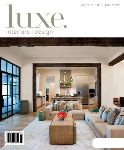 Luxe Interior pkus Design Magazine Austin Hill Country Edition - Winter (2013)